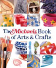 Michaels Book of Arts & Crafts